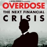 Overdose: The Next Financial Crisis (Vid)