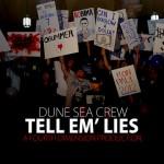 """""""Tell Em' Lies"""""""