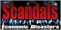 Scandals & Economic Disasters!
