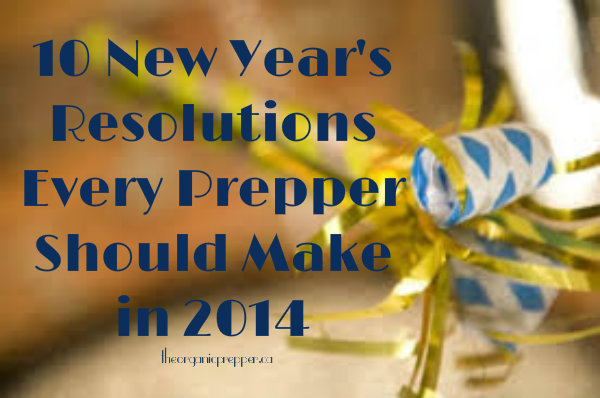10 New Years Resolutions Every Prepper Should Make