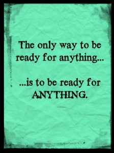 Prepping: The Only Way to be Ready for Anything is to be Ready for Anything