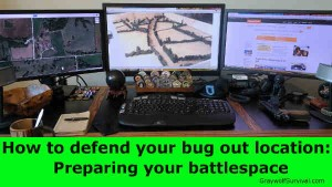 How to Defend Your Bug Out Location: Preparing Your Battlespace