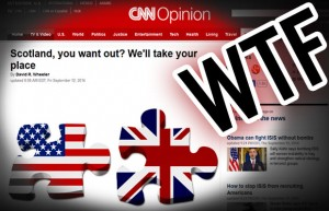 CNN Op-Ed: Scotland Might Leave the UK, so the U.S. Should Come Crawling Back