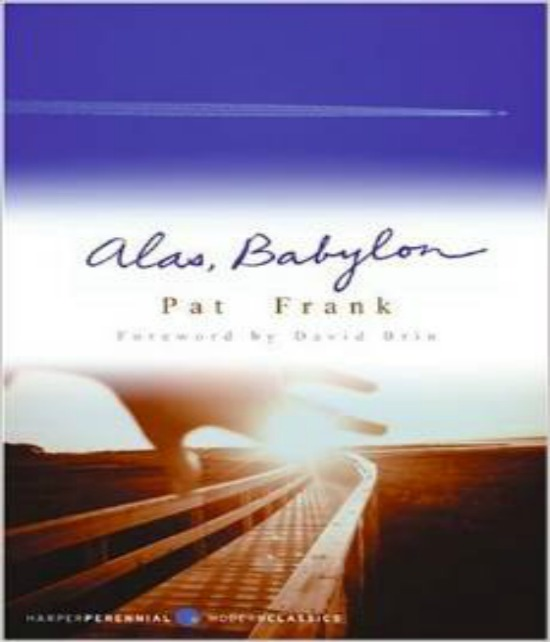 an essay on the book alas babylon Free essays from bartleby | other brought about simply through life, or fate  in  pat frank's book, alas babylon, randy bragg is no one of importance.