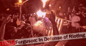 "TIME Justifies Ferguson Violence as Response to White Privilege: ""Riots Are a Necessary Part of Evolution of Society"""