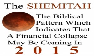 The Shemitah: The Biblical Pattern Which Indicates That A Financial Collapse May Be Coming In 2015