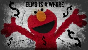 Elmo Is a Corporate Wh*re