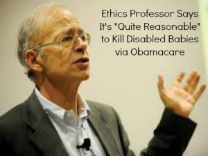 """Ethics Professor Says It's """"Quite Reasonable"""" to Kill Disabled Babies via Obamacare"""